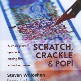 Steven Woloshen (photographe) (2016), Couverture du livre Scratch, Crackle and Pop. A whole grains approach to making films without a camera (Éditions Scratchatopia, Montréal, 2015). Reproduite avec l'aimable autorisation de l'artiste.